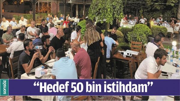 """""""HEDEF 50 BİN İSTİHDAM"""""""