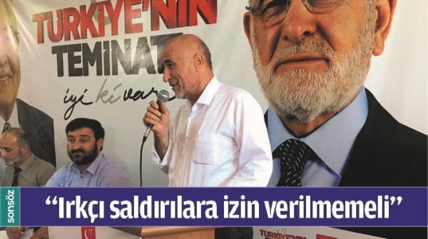 """""""IRKÇI SALDIRILARA İZİN VERİLMEMELİ"""""""