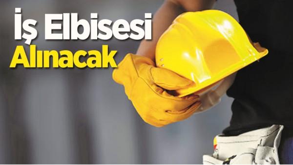 İŞ KIYAFETİ ALINACAK