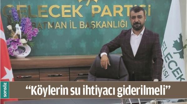"""""""KÖYLERİN SU İHTİYACI GİDERİLMELİ"""""""