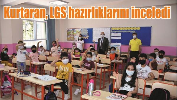KURTARAN, LGS HAZIRLIKLARINI İNCELEDİ