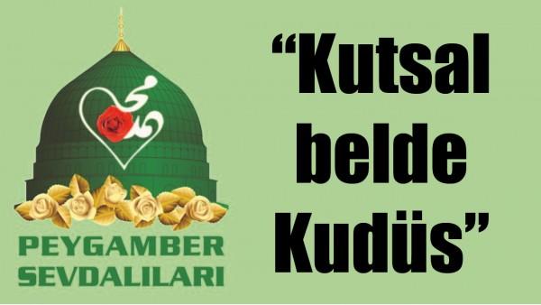 """""""KUTSAL BELDE KUDÜS"""""""