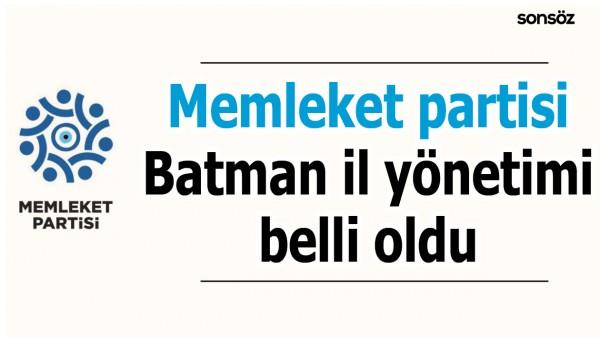 MEMLEKET PARTİSİ BATMAN İL YÖNETİMİ BELLİ OLDU