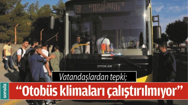 """""""OTOBÜS KLİMALARI ÇALIŞTIRILMIYOR"""""""