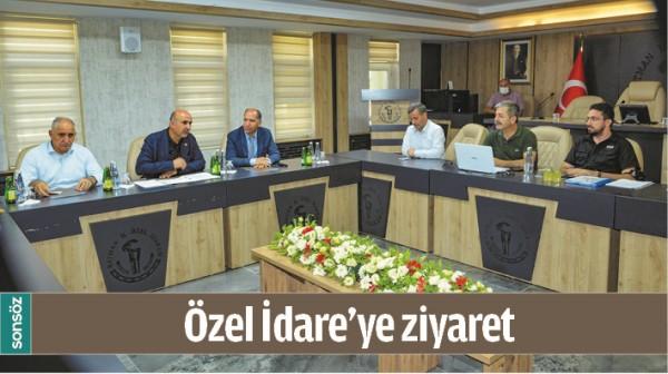 ÖZEL İDARE'YE ZİYARET