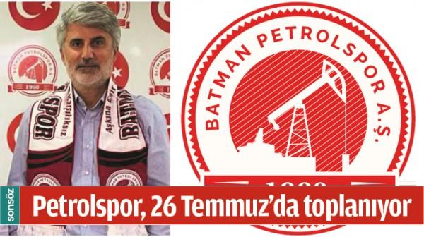 PETROLSPOR, 26 TEMMUZ'DA TOPLANIYOR