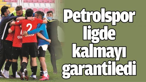 PETROLSPOR LİGDE KALMAYI GARANTİLEDİ