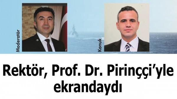 Rektör, Prof. Dr. Pirinççi'yle ekrandaydı