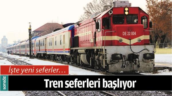 TREN SEFERLERİ BAŞLIYOR